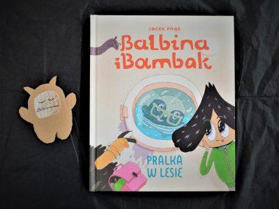 """Balbina i Bambak. Pralka w lesie"" – recenzja"