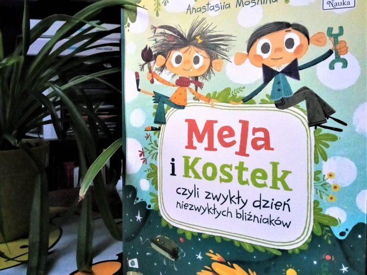 """Recenzja: """"Mela i Kostek czyli zwykły dzień niezwykłych bliźniaków""""."""