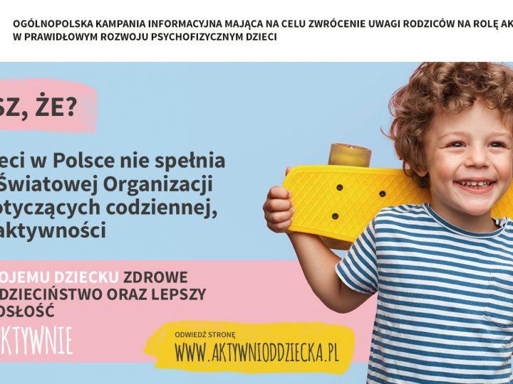 """Wychowuj aktywnie! Rusza ogólnopolska kampania edukacyjna dla rodziców """"AKTYWNI OD DZIECKA"""""""