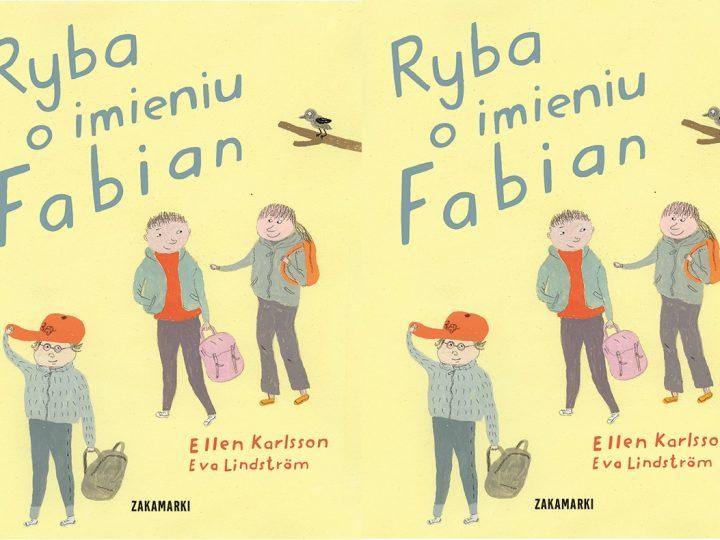 Ryba o imieniu Fabian- od wydawnictwa zakamarki