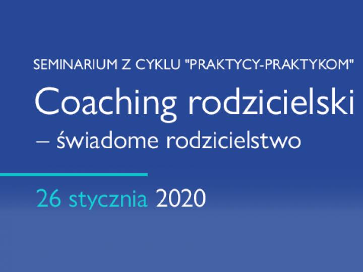 """Zapraszamy na seminarium """"Coaching Rodzicielski""""!"""