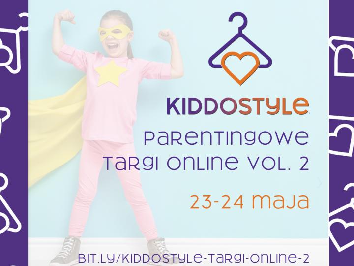 Zakupy z domowego zacisza, czyli KIDDOSTYLE – parentingowe targi online vol.