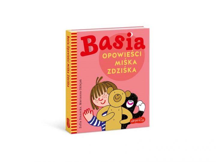 """""""Basia. Opowieści Miśka Zdziśka""""."""