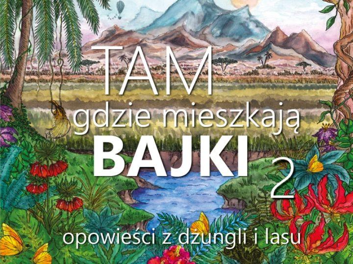 """""""TAM, gdzie mieszkają BAJKI 2""""słuchowisko muzyczne (CD/Winyl)"""