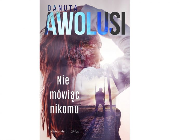 Nie mówiąc nikomu-Danuta Awolusi
