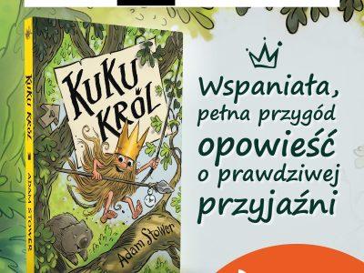 Kuku Król-śmieszna i mądra książka dla dzieci 8+ od Dwukropka