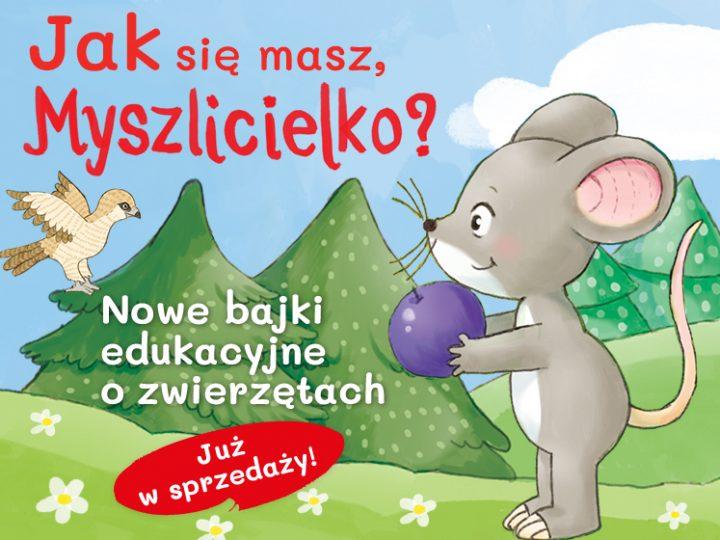Jak się masz, Myszlicielko? – premiera bajek edukacyjnych o zwierzątkach.