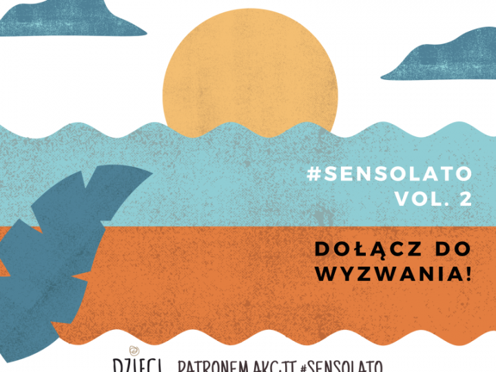 Druga edycja wakacyjnego wyzwania #Sensolato.